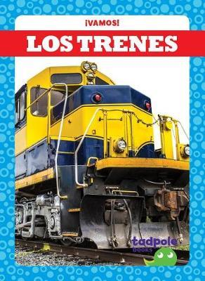 Los Trenes (Trains) by Tessa Kenan