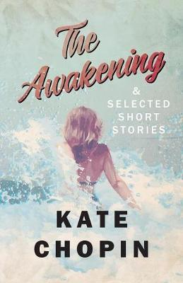 The Awakening, and Selected Short Stories by Kate Chopin image
