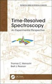 Time-Resolved Spectroscopy by Thomas Weinacht