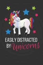 Easily Distracted by Unicorns by Blank Publishers
