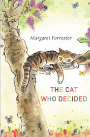 The Cat Who Decided by Margaret Forrester