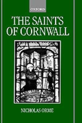 The Saints of Cornwall by Nicholas Orme