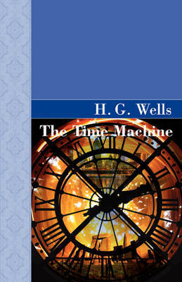 The Time Machine by H.G.Wells
