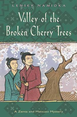 Valley of the Broken Cherry Trees by Lensey Namioka