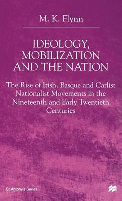 Ideology, Mobilization and the Nation by M K Flynn image