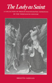 The Lady as Saint by Brigitte Cazelles
