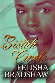 Sistah Circle by MS Felisha Bradshaw