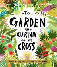 The Garden, the Curtain and the Cross by Carl Laferton