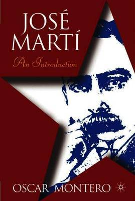 Jose Marti: An Introduction by Oscar Montero image