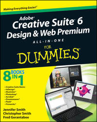 Adobe Creative Suite 6 Design and Web Premium All-in-One For Dummies by Jennifer Smith