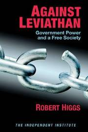 Against Leviathan by Robert Higgs image