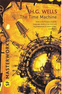 The Time Machine (S.F.Masterworks) by H.G.Wells