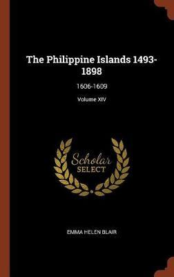 The Philippine Islands 1493-1898 by Emma Helen Blair