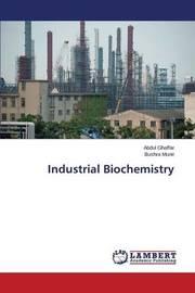 Industrial Biochemistry by Ghaffar Abdul