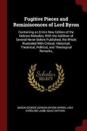 Fugitive Pieces and Reminiscences of Lord Byron by Baron George Gordon Byron Byron image