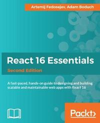 React 16 Essentials - by Artemij Fedosejev