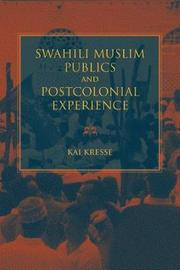 Swahili Muslim Publics and Postcolonial Experience by Kai Kresse image