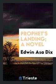 Prophet's Landing; A Novel by Edwin Asa Dix image