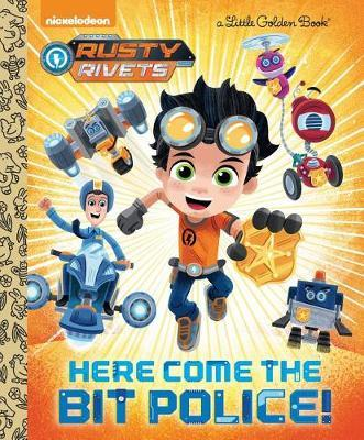 Here Come the Bit Police! (Rusty Rivets) by Frank Berrios image