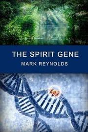 The Spirit Gene by Mark Alan Reynolds image