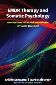 EMDR Therapy and Somatic Psychology by Arielle Schwartz