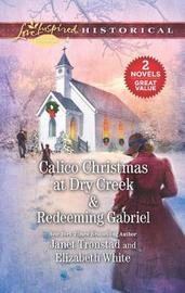 Calico Christmas at Dry Creek & Redeeming Gabriel by Janet Tronstad