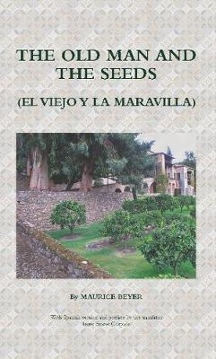 The Old Man and the Seeds by Maurice Beyer