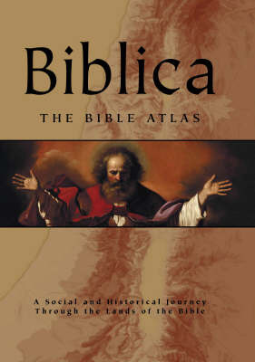 Biblica: The Bible Atlas - A Social and Historical Journey Through the Lands of the Bible image