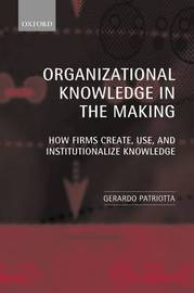 Organizational Knowledge in the Making by Gerardo Patriotta image
