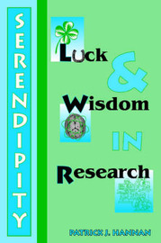 Serendipity, Luck and Wisdom in Research by Patrick J. Hannan