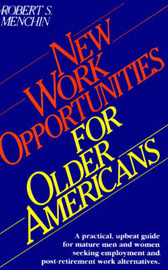 New Work Opportunities for Older Americans by Robert S. Menchin image