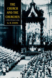 The Church and the Churches by G.R. Evans