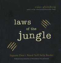 Laws of the Jungle: Jaguars Don't Need Self-Help Books by Yossi Ghinsberg image