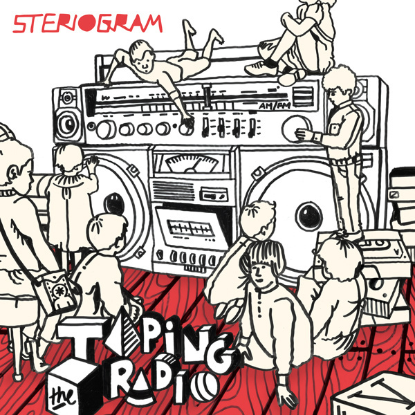 Taping The Radio by Steriogram