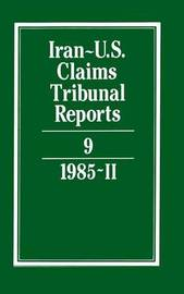 Iran-U.S. Claims Tribunal Reports: Volume 9