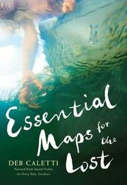 Essential Maps for the Lost by Deb Caletti image