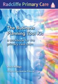 The Business Planning Tool Kit by Annie Phillips