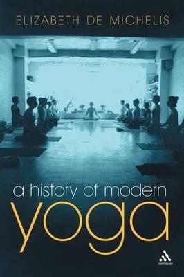 A History of Modern Yoga by Elizabeth De Michelis image