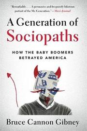A Generation of Sociopaths by Bruce Cannon Gibney