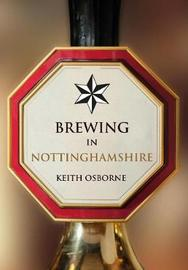 Brewing in Nottinghamshire by Keith Osborne