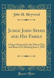 Judge John Speed and His Family by John H Heywood image