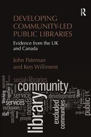 Developing Community-Led Public Libraries by John Pateman image