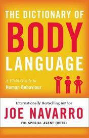 The Dictionary of Body Language by Joe Navarro