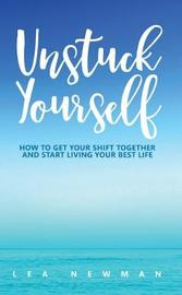 Unstuck Yourself by Lea Newman image