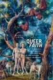 Queer Faith by Melissa E. Sanchez