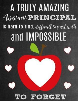 A Truly Amazing Assistant Principal Is Hard to Find, Difficult to Part with and Impossible to Forget by School Sentiments Studio