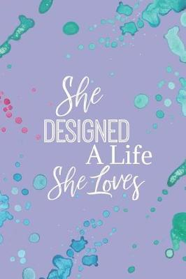 She Designed a Life She Loves by She's Inspired Paper