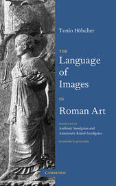 The Language of Images in Roman Art by Tonio Holscher image