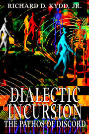 Dialectic Incursion by Richard D Kydd image