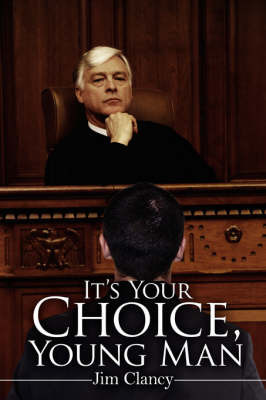 It's Your Choice, Young Man by Jim Clancy